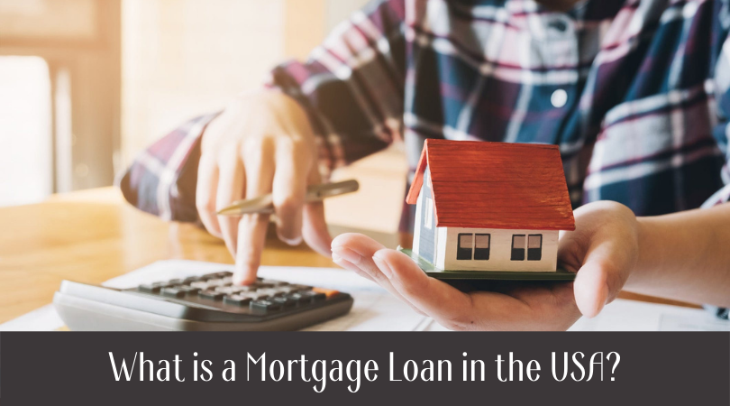 What is a Mortgage Loan in the USA